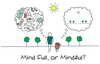Mindful vs. Mind Full