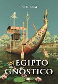 el Egipto Gnostico - por Oscar Uzcategui Q.