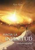 Hacia la Infinitud - por Oscar Uzcategui Q.