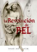 LA REVOLUCIÓN DE BEL- por Samael Aun Weor