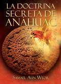 LA DOCTRINA SECRETA DE ANÁHUAC- por Samael Aun Weor