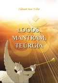 Logos, Mantram, Teúrgia - por  Samael Aun Weor