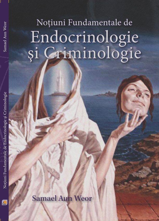 Noţiuni Fundamentale de Endocrinologie şi Criminologie - de Samael Aun Weor