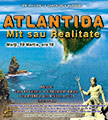 Conferinţe Publice Galați - Martie 2013 - Atlantida: Mit sau realitate